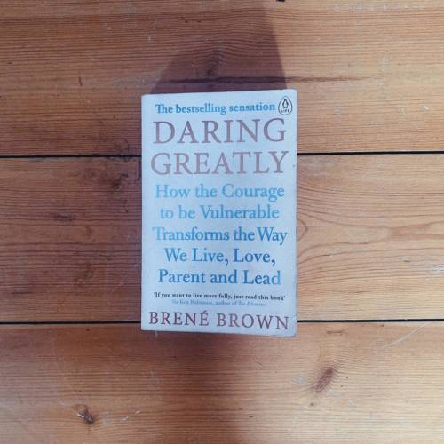 'Daring Greatly' And The Art of Vulnerability | Book Review