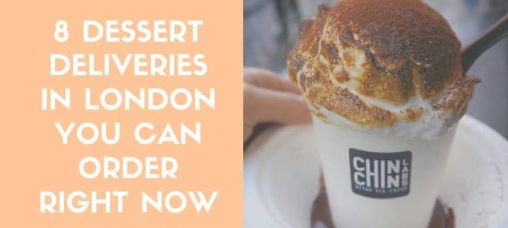 8 Dessert Deliveries in London You Can Order Right Now