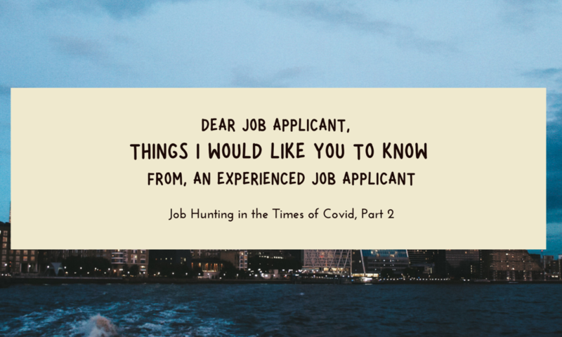 """Dear Job Applicant"" – Job Hunting in the Times of Covid, Part 2"